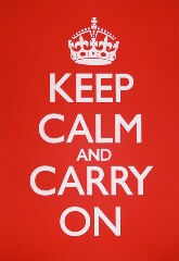 Keep Calm and Carry On, a Britsh World War II poster