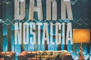 Dark Nostalgia, by Eva Hagberg