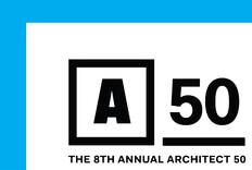 Deadline Extended: The Eighth Annual ARCHITECT 50