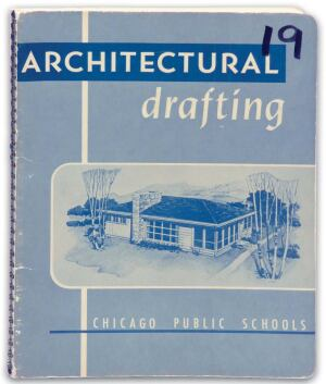 The Old: Architectural Drafting, Board of Education, City of Chicago, 1951, 78 pages