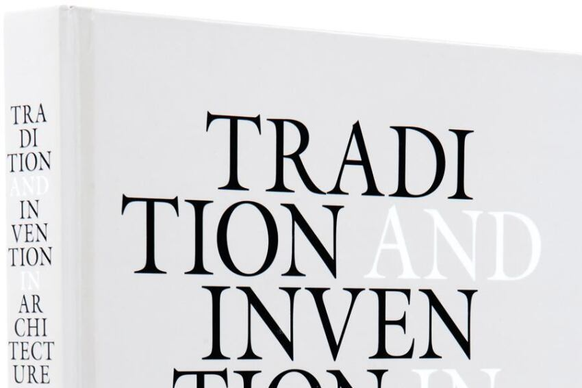 Book: 'Tradition and Invention in Architecture'