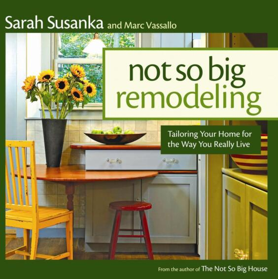 Latest Book in Not So Big House Series Focuses on Remodeling