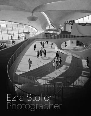 Book Cover for Ezra Stoller: Photographer (Yale University Press, 2012), featuring TWA Terminal, by Eero Saarinen.