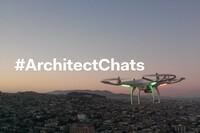 #ArchitectChats: Drones in Architecture