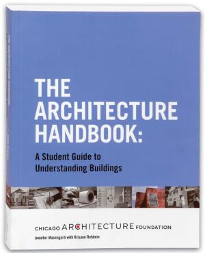 The New: The Architecture Handbook, Chicago Architecture Foundation, 2007, 462 pages