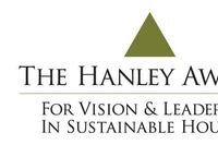 The Hanley Award for Vision and Leadership in Sustainable Housing