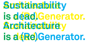 "Poster for the University of Minnesota forum ""Sustainability is Dead: Architecture as (Re)Generator"""