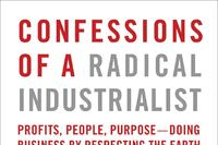 Confessions of a Radical Industrialist Argues That Profitability and Sustainability Go Hand-In-Hand