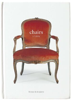 Chairs: A History  By Florence de Dampierre