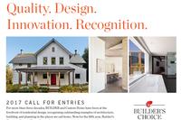 Deadlines Extended: Enter the 2017 Builder's Choice & Custom Home Design Awards