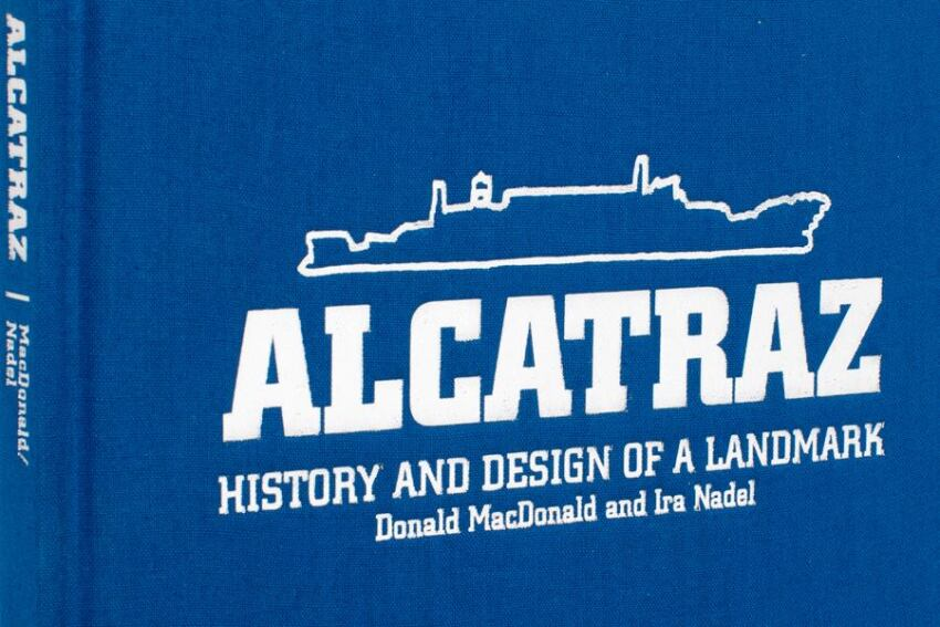 Book: 'Alcatraz: History and Design of a Landmark'