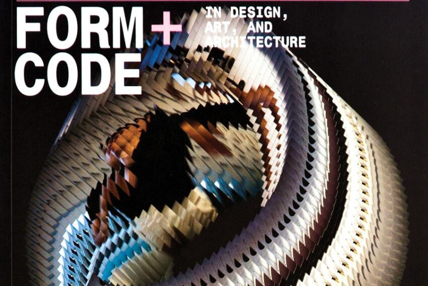 """Book: """"Form+Code in Design, Art, and Architecture,"""" Casey Reas, Chandler McWilliams"""