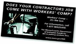 WORD'S OUT: Massachusetts launched a series of print, radio, and television ads informing companies in the building trades that they must have workers' comp insurance.