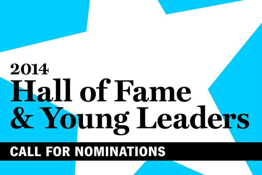 Call for 2014 Hall of Fame and Young Leader Nominations