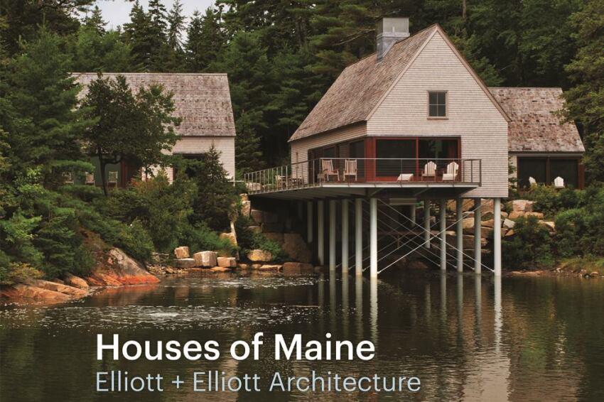Elliott and Elliott's Maine Houses, Where Modern Meets Vernacular