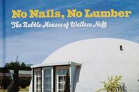 Book: 'The Bubble Houses of Wallace Neff'