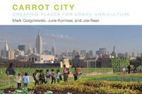 Book review of Carrot City: Creating Places for Urban Agriculture