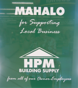 A sign at HPM's Hilo store. HPM has been an employee-owned company for decades.