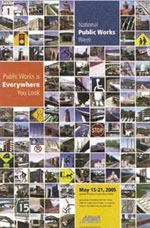 The American Public Works Association offers members a poster celebrating the 2005 National Public Works Week. Photo: APWA