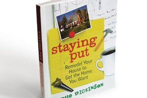 Well-Read: Staying Put: Remodel Your House to Get the Home You Want