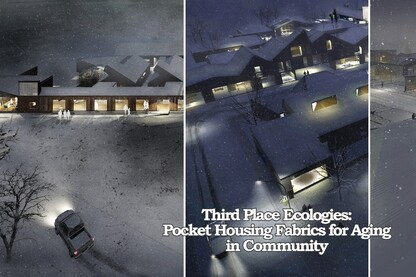 Third Place Ecologies: Pocket Housing Fabrics for Aging in Community