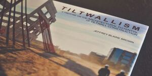 The Tilt-Up Concrete Association is marketing a new book called TILTWALLISM by Jeffrey Blaine Brown.