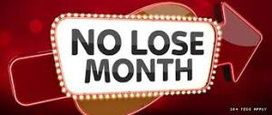 no lose month