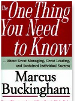 The One Thing You Need To Know ... About Great Managing, Great Leading, And Sustained Individual Success