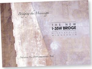 "The new ""Bridging the Mississippi: The New I-35W Bridge"" includes photos, elevations, and renderings."
