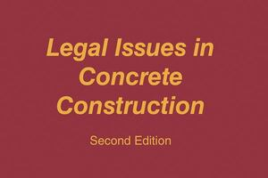 Legal Issues in Concrete Construction