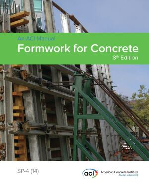 """Since its initial publication in 1963, ACI's Formwork for Concrete has been deemed the """"bible of the formwork industry."""""""