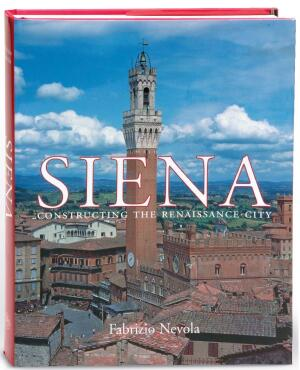 BOOK  Siena: Constructing the Renaissance City By Fabrizio Nevola   Politics drive design, or so Nevola argues with a convincing exhibit of antiquated illustrations, historical maps, architectural photographs, and medieval texts that explain the development of Siena, 1400 to 1520.   Yale University Press; $65
