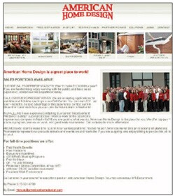 American Home Design relies solely on the jobs page on its Web site to attract  potential employees.