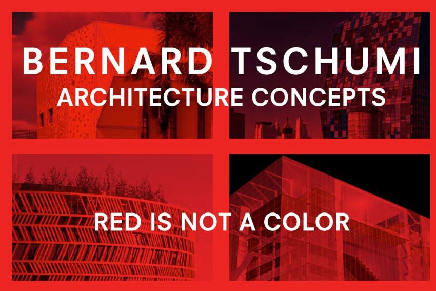 'Architecture Concepts,' First Comprehensive Treatment of Bernard Tschumi's Work