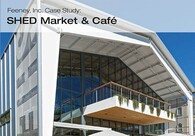 Feeney Case Study: SHED Market + Community Space project (CableRail)