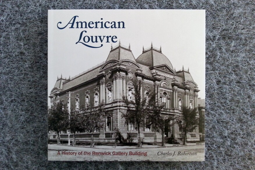 American Louvre: A History of the Renwick Gallery Building, by Charles J. Roberston