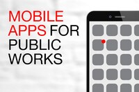 Mobile apps for public works professionals, their contractors, and residents