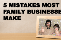 5 Mistakes Most Family Businesses Make