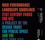 High Performance Landscape Guidelines: 21st Century Parks for NYC