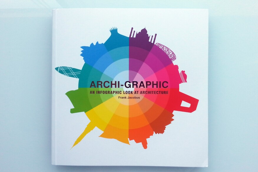 Archi-Graphic: An Infographic Look at Architecture, by Frank Jacobus