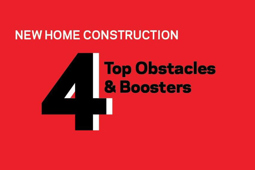 Top 4 Obstacles and Boosters for New-Home Construction