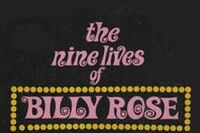 The Nine Lives of Billy Rose