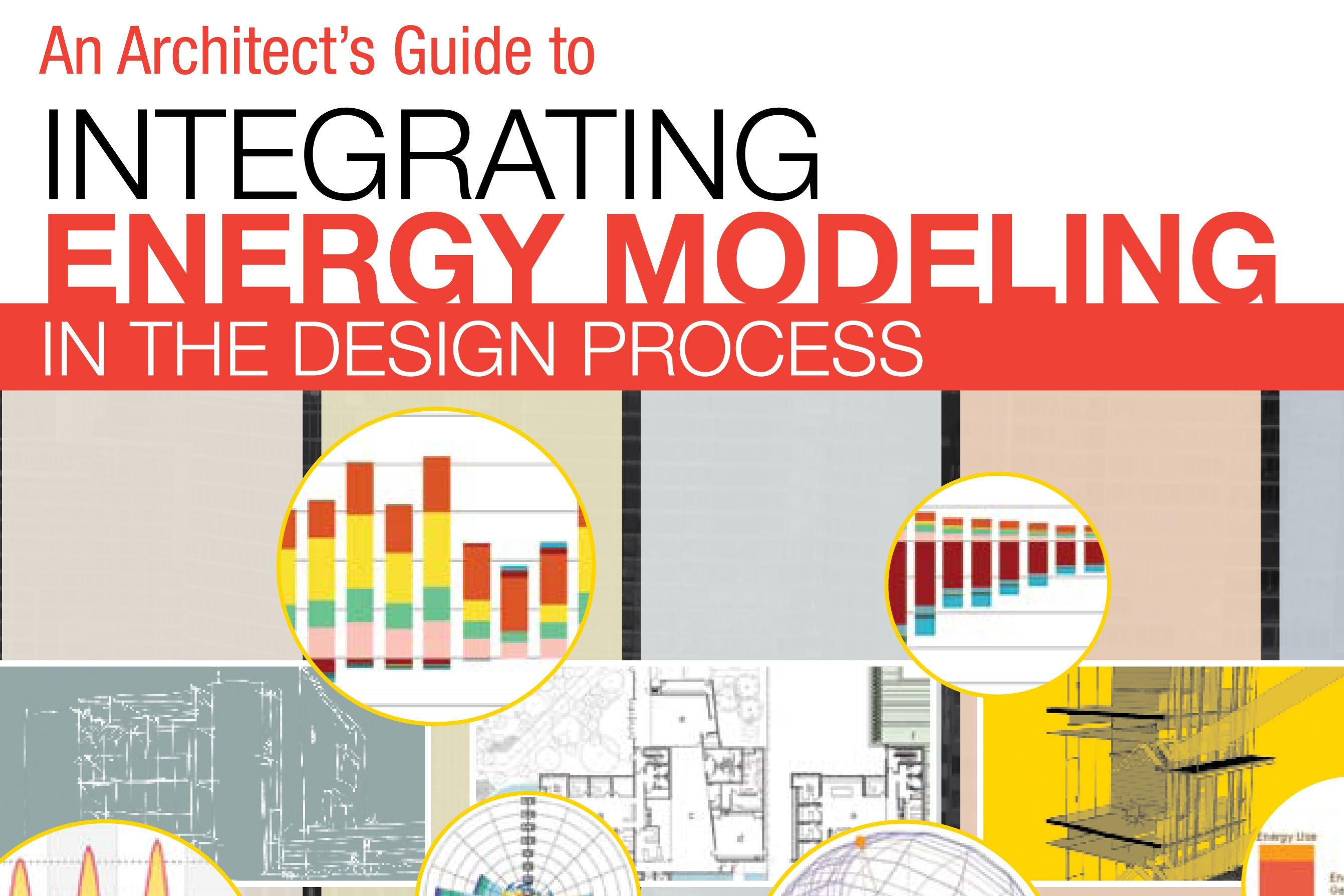 AIA Releases Energy Modeling Guide for Architects | Architect Magazine |  Building Performance, Energy Efficiency, BIM, Jim Hanford, Sean Quinn