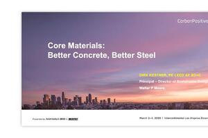 Core Materials: Better Concrete, Better Steel